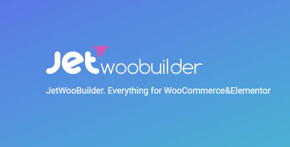 JetWooBuilder 1.6.1 - Everything for WooCommerce
