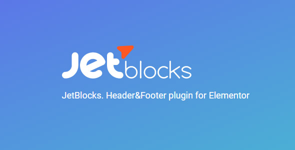 JetBlocks 1.2.8 - Perfect Header and Footer Plugin for Elementor