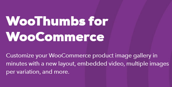 WooThumbs for WooCommerce 4.8.4 Nulled