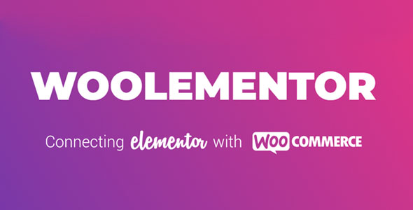 Woolementor Pro v.2.2.0 Connecting Elementor with WooCommerce