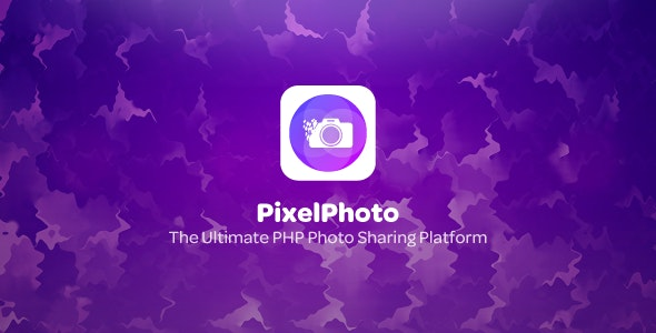 PixelPhoto 1.4.1 Nulled - The Ultimate PHP Sharing Platform