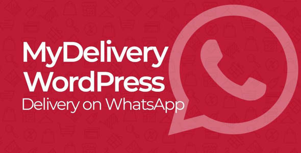 MyDelivery WordPress 1.8.6 Nulled - Delivery on WhatsApp